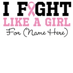 Custom I Fight Like a Girl Shirts