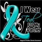 I Wear Teal For My Partner Ovarian Cancer Shirts