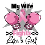 My Wife Fights Like a Girl Breast Cancer Shirts