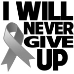 I Will Never Give Up Brain Cancer Shirts