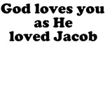God loves you as He loved Jacob