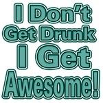 I Don't Get Drunk ( green)