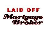 Laid Off Mortgage Broker