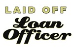 Laid Off Loan Officer