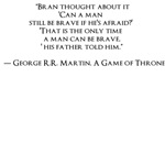 """GAME OF THRONES3""""Bran thought about it. 'Can a man"""