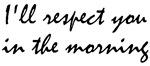 I'll Respect You