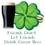 Say No to Green Beer on St. Patrick's Day!