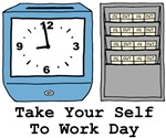Take Your Self To Work Day