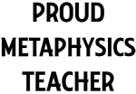 METAPHYSICS teacher
