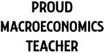 MACROECONOMICS teacher