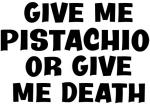 Give me Pistachio