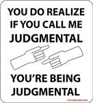 If You Call Me Judgmental