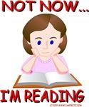 Not Now I'm Reading- Girl