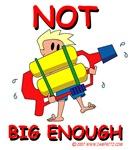 Not Big Enough -Original