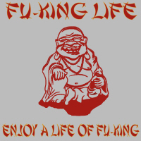 Fu-King Life t-shirts