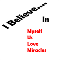 I Believe In....