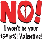 I Won't Be Your Valentine