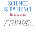 FRINGE: Science is Patience It's Also Slimy Quote