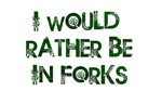 Rather Be in Forks