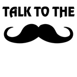 Talk To The Stache