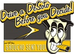 Drive a DeSoto - Groucho - by Clay Wood