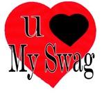 U Love My Swag