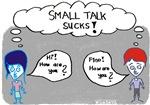 small talk sucks