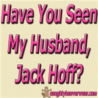 Have You Seen My Husband, Jack Hoff