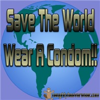 Save The World Wear A Condom