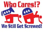 Who Cares!? We Still Get Screwed!
