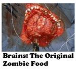 Brains: The Original Zombie Food
