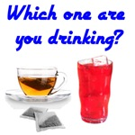 Which one are you drinking?