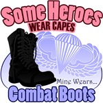 T-shirts, mugs, hats and stickers with text - Some Heroes Wear Capes, Mine Wears Combat Boots