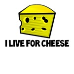 I Live for Cheese