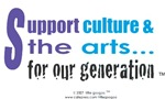 SUPPORT CULTURE & THE ARTS....FOR MY GENERATION