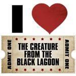 I Heart The Creature from the Black Lagoon Ticket