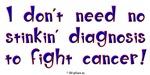 Don't Need No Stinkin' Diagnosis