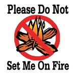 Please Do Not Set Me On Fire
