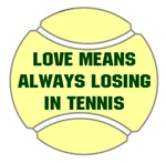 Love Means Always Losing In Tennis