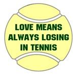 Love Means Always Losing In Tennis