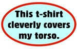 This T-Shirt Cleverly Covers My Torso