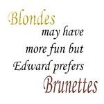 Edward prefers Brunettes