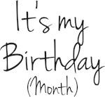 It's My Birthday (Month)