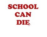 School Can Die