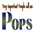 Very IMPORTANT people call me POPS