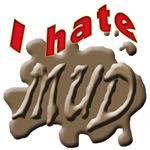 I HATE MUD