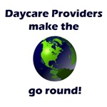 Daycare Providers Make the World Go round!