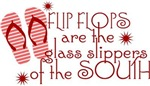 Flip Flops...Glass Slippers of the South