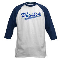 Whether you are a budding physicist or your have already graduated from univeristy and are a full fledged physics geek, this physics tshirt is right for you.