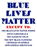 BLUE LIVES MATTER EXCEPT: